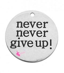 "Ciondolo Medaglia ""Never Never Give Up"" 20 mm Acciaio Inossidabile"